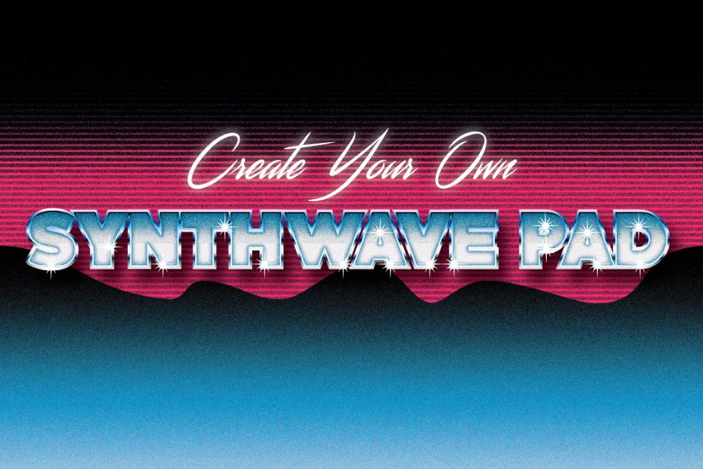 Create a retro Synthwave pad in 6 steps - Blog | Splice