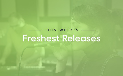 Freshest Releases