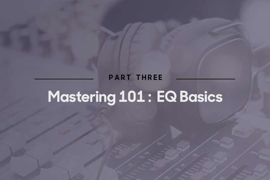 Mastering 101: EQ Basics - Blog | Splice