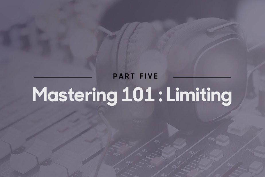Mastering 101: Limiting - Blog | Splice