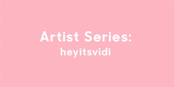 artist stories heyitsvidi