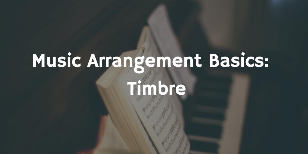 Music Arrangement Basics: Timbre