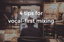 4-tips-for-vocal-first-mixing