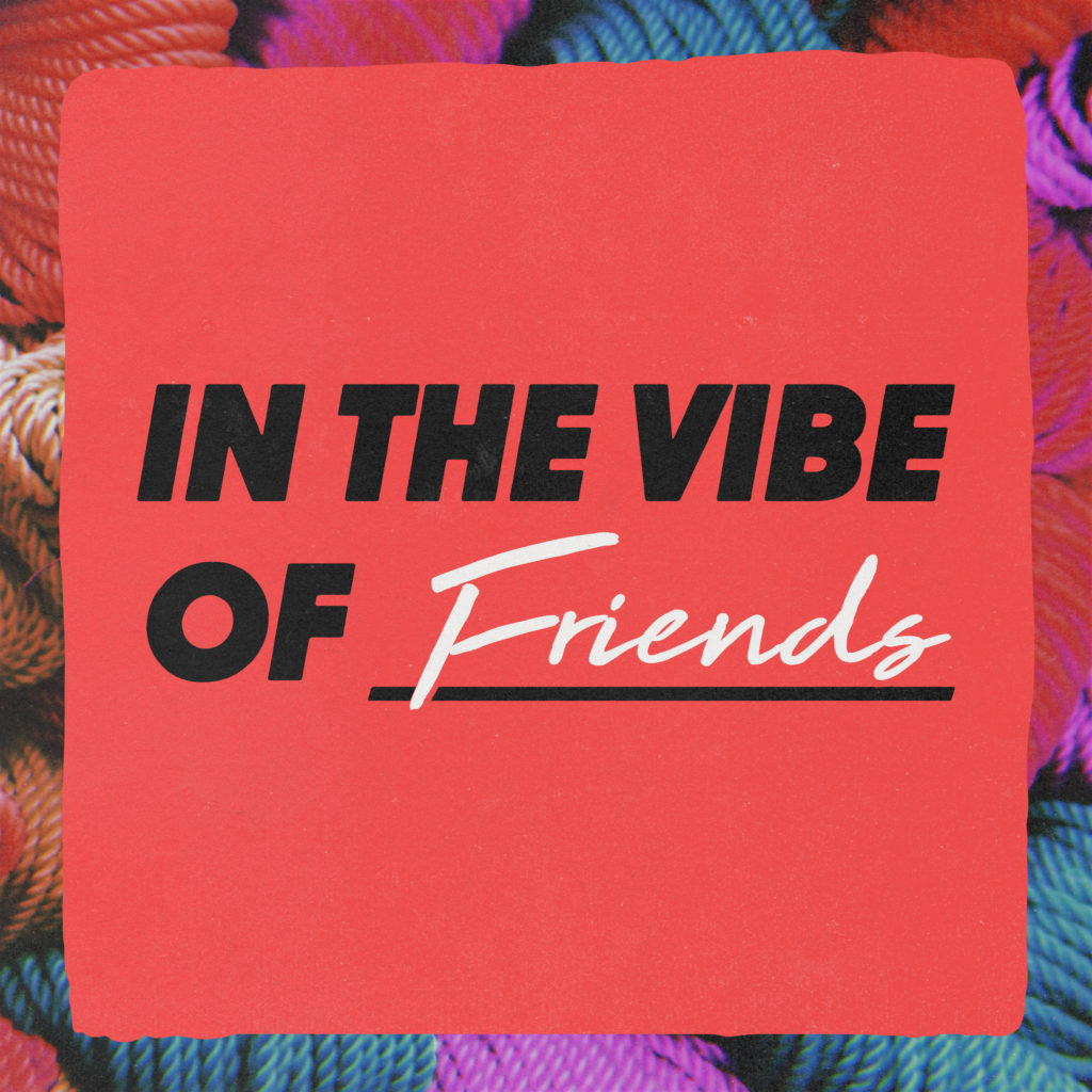 in-the-vibe-of-friends